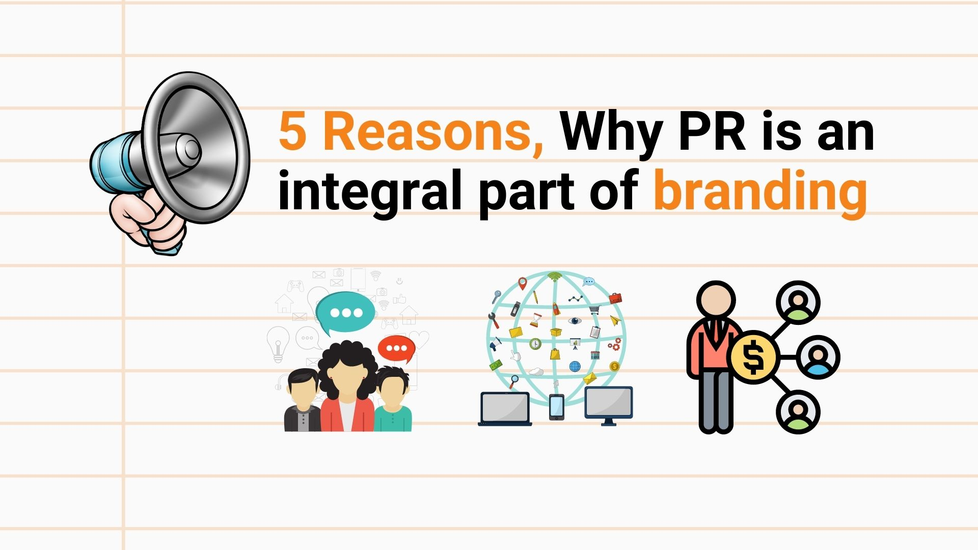 5 Reasons, Why PR is an integral part of branding